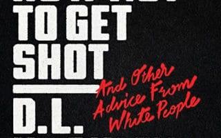 D.L. Hughley Book How Not To Get Shot