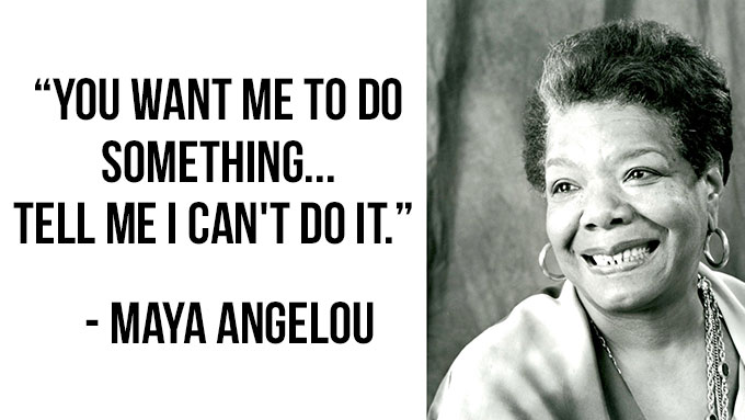 Maya Angelou Tell Me I Can't